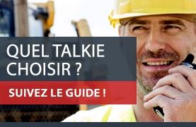 Quel talkie choisir ? Suivez le guide !