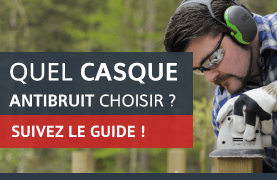 Guide d'achat casques antibruit